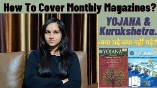How To Cover Monthly Magazines YOJANA And Kurukshetra | Civil Services Examination...
