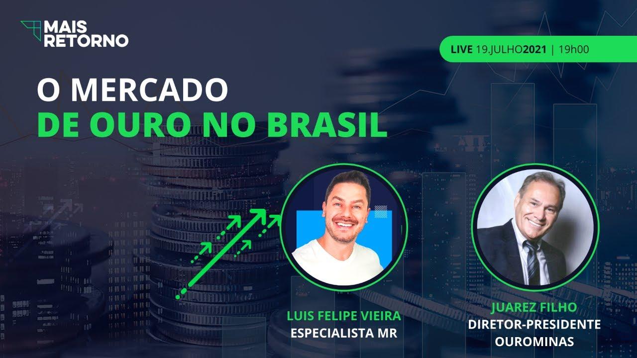 O Mercado do Ouro no Brasil | Live Mais Retorno & Ouro Minas