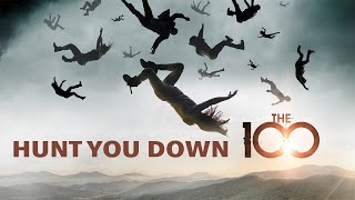 The 100- Hunt You Down