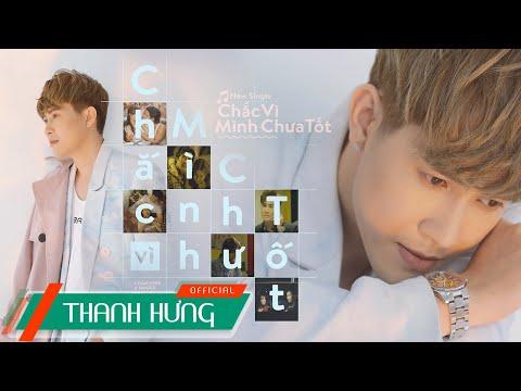 CHẮC VÌ MÌNH CHƯA TỐT (Ai Đợi Mình Được Mãi P2) | THANH HƯNG | OFFICIAL MV