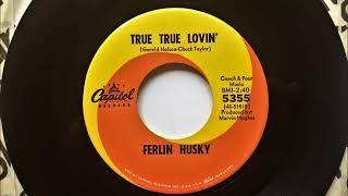 True True Lovin' , Ferlin Husky , 1965