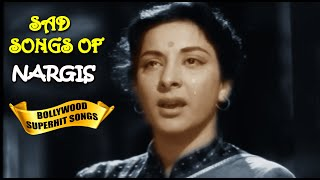 Nargis Dutt Top 20 SAD Songs Collection in Bollywood (HD) | Heart Touching Sad Songs | #sadsongs