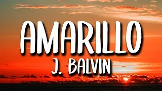 J Balvin - Amarillo (Letra/Lyrics)