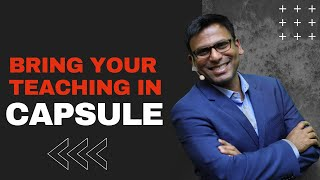 Bring Your Teaching In Capsule | Amandeep Thind