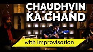 Chaudhvin Ka Chand - kapilguitarist