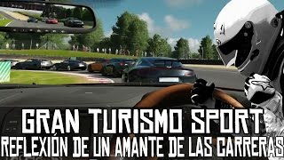 Gran Turismo Sport || Reflexión de un amante de las carreras