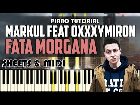 Markul feat Oxxxymiron - FATA MORGANA | На Пианино + Ноты