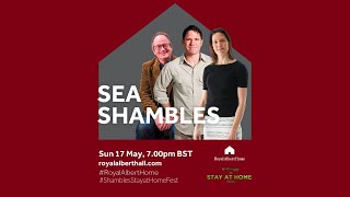 Sea Shambles Presented by The Royal Albert Home and The Stay At Home Festival 2020