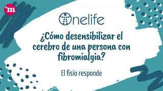 ¿Cómo desensibilizar el cerebro de una persona con Fibromialgia?