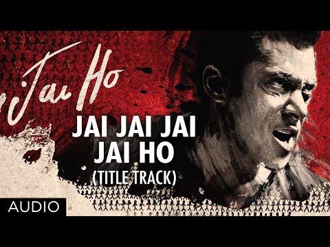 Jai Jai Jai Jai Ho Title Song (Full Audio) | Salman Khan, Tabu