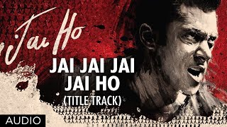 Jai Jai Jai Jai Ho - Title Song - Full Audio - Jai Ho
