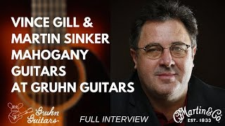 [Full Interview] Vince Gill And Martin Sinker Mahogany Guitars At Gruhn Guitars
