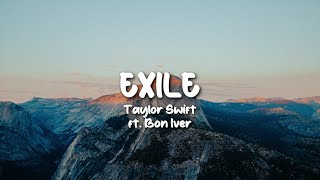 Exile 1 hour Lyrics by Taylor Swift ft Bon Iver