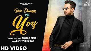 Sari Duniya vs. You (Full Song) | Angad Singh | New Punjabi