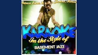 U Don't Know Me (In the Style of Lisa Kekaula & Basement Jaxx) (Karaoke Version)