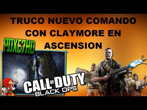 Truco Tutorial Black Ops Zombies Comando con Claymore en Ascension - By Poxe7 & ReCoB