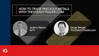 How to trade precious metals with TheSteadyTrader.com
