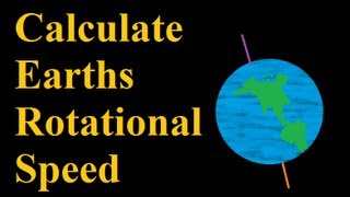How to Calculate Rotational Speed Around Earths Axis