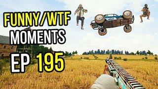 PUBG: Funny & WTF Moments Ep. 195