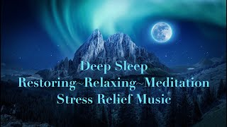 10 HOURS DEEP SLEEP~Restoring~Relaxing~Meditation~Stress Relief Music. Black Screen 9.5 Hours.
