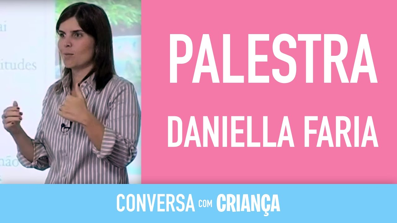 Palestra Daniella Freixo de Faria 2/2| Conversa com Criança |