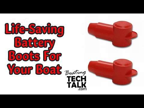 How Protective Boots on Your Boat Batteries Can Save Your Life