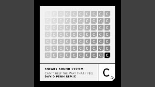 Sneaky Sound System Can't Help The Way That I Feel David Penn Full Vocal Mix