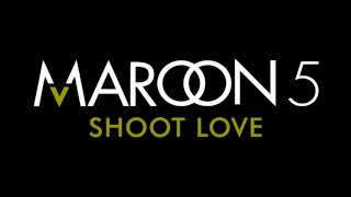 Shoot Love - Maroon 5 official
