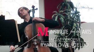Ryan Lowe (Cello) ~ Faculty Spotlight