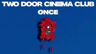Two Door Cinema Club   Once (Official Album Audio)