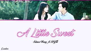 ● A Little Sweet ● Silence Wang Ft. BY2 (Chi/Pinyin/Eng)