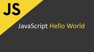 JavaScript Hello World Tutorial | Introduction to JavaScript Programming