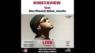 PARTY42NITE PRESENTS DAN MWALE #INSTAVIEW