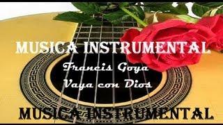 MUSICA INSTRUMENTAL + Francis Goya + Vaya con Dios