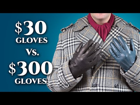 $30 vs $300 Leather Gloves For Men- Differences in Men's Dress Gloves Gentleman's Gazette