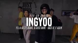 Ingyoo Pop Up Class | Yella Beezy, Quavo, & Gucci Mane   Bacc At It Again | Justjerk Dance Aca