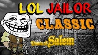 LOL JAILOR | Town Of Salem Classic Revisit