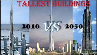 TOP 10 TALLEST BUILDINGS IN THE WORLD (2010 TO 2050)