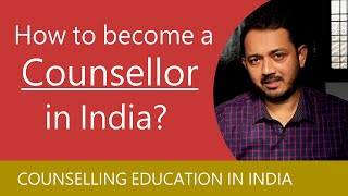 Counselor banne ke liye kya kare   Qualifications to become a Counsellor in India