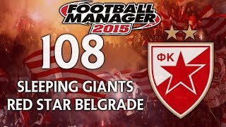 Sleeping Giants - Ep.108 It's Derby Time Again! (FK Partizan) | Football Manager 2015