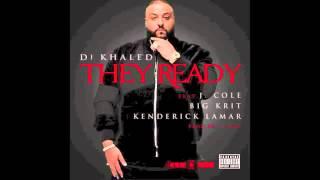 DJ Khaled - They Ready feat. J. Cole, Big K.R.I.T. & Kendrick Lamar (LYRICS IN DESCRIPTION)
