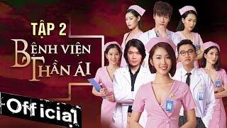 Phim Hay 2019 Bệnh Viện Thần Ái - Tập 2   Thúy Ngân, Xuân Nghị, Quang Trung, Nam Anh, Kim Nhã