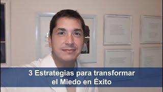 3 Estrategias para transformar el Miedo en Éxito - Dr. Adrián Jaime