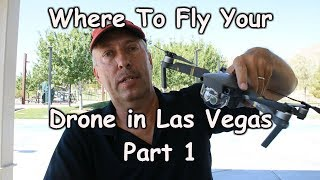 Where to Fly Your Drone in Las Vegas - Part 1 (Henderson)