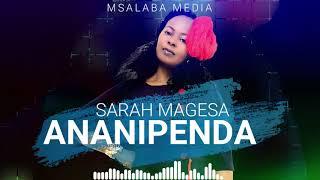 SARAH MAGESA  -  ANANIPENDA SKIZA 543599 To 811(Official Lyrics)