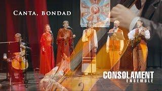 Canta, bondad. Consolament Ensemble