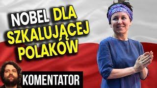 Olga Tokarczuk – Laureatka Nagrody Nobla Szkalowała Polskę i Polaków – Analiza Komentator Pieniądze