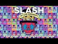 SLASH FT MYLES KENNEDY THE CONSPIRATORS The One You Loved Is Gone Full Song Static