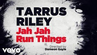 Tarrus Riley - Jah Jah Runs Things