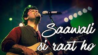 Saawali si raat | ARIJIT SINGH LIVE